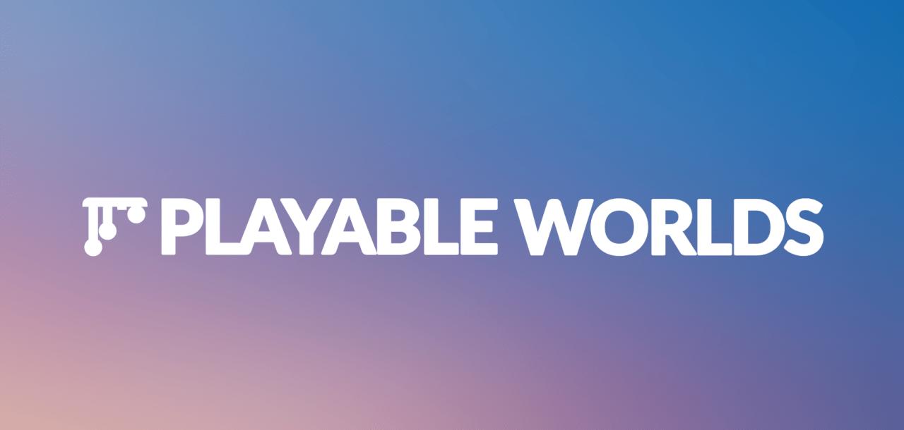 Студия Playable Worlds получила $10 млн в раунде А